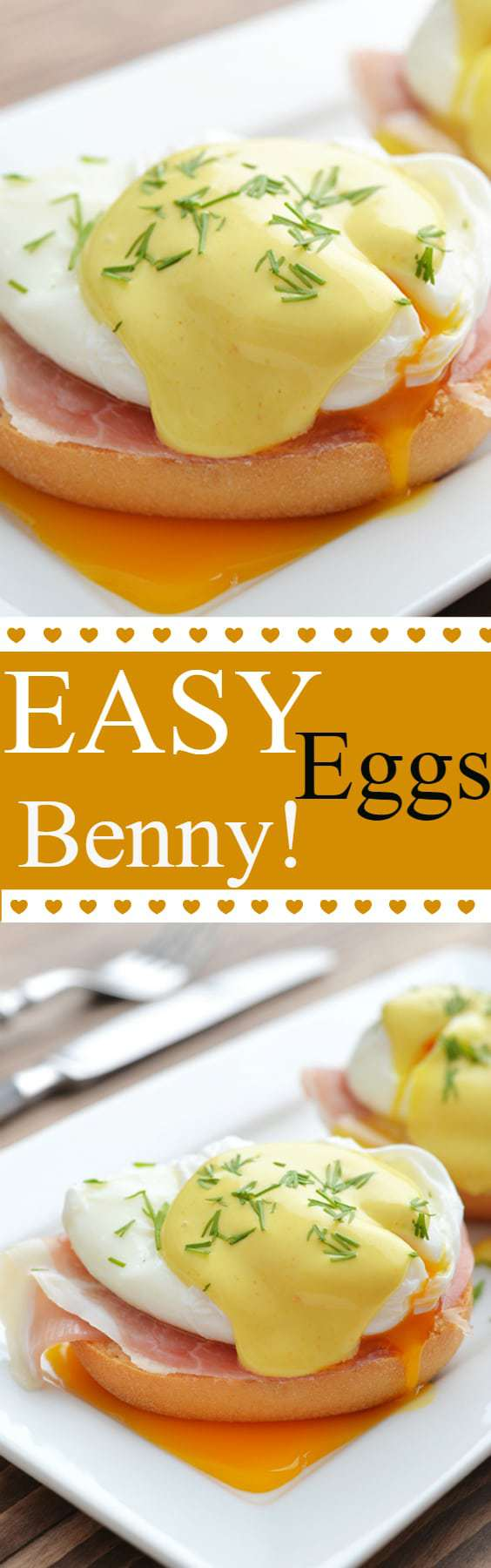 Easy Eggs Benedict Recipe - step by step directions how to make eggs Benny EASY! #eggs #benedict #brunch #breakfast