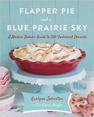 Flapper Pie & A Blue Prairie Sky - Cookbook