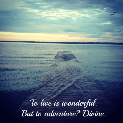 To Adventure Is Divine