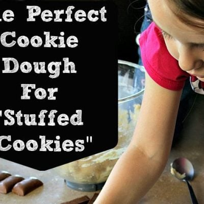 """The Perfect Cookie Dough for """"Stuffed Cookies"""""""