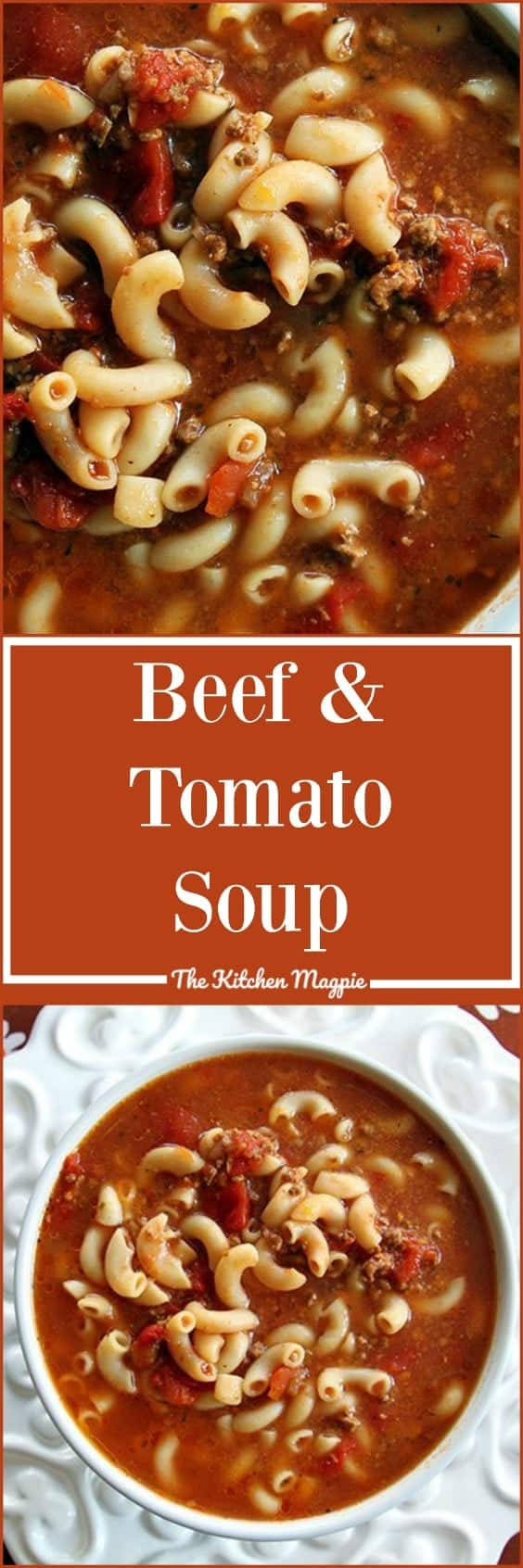 Classic Beef and Tomato Macaroni Soup from @kitchenmagpie