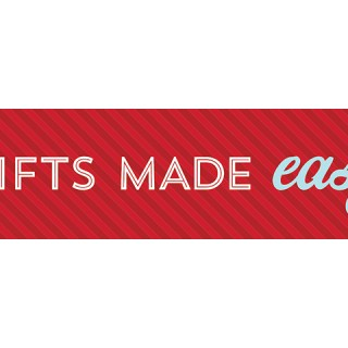 GIFTS MADE EASY!