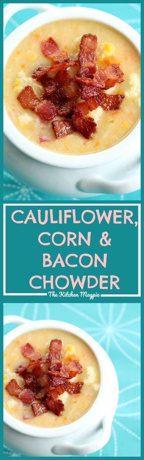 Amazing chowder that uses cauliflower instead of potatoes to create a creamy chowder that's not only better for you but absolutely delicious! #lowcarb #bacon #chowder #corn #cauliflower