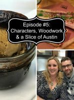 Episode #5 – Woodwork, Characters and a Slice of Austin