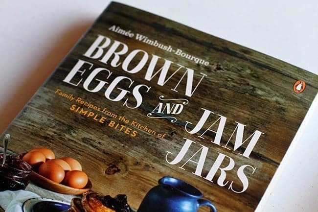 The Brown Eggs & Jam Jars Cookbook