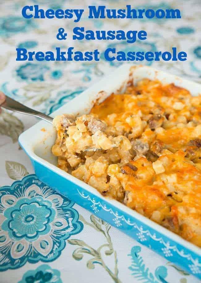 Cheesy Mushroom & Sausage Breakfast Casserole