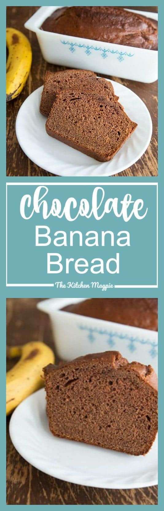 Chocolate Banana Bread - The Kitchen Magpie