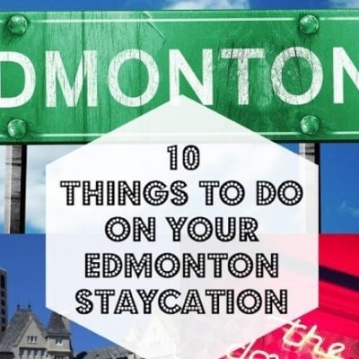 Ten Things to Do on Your Edmonton Staycation