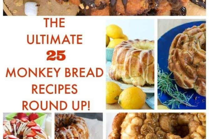 THE ULTIMATE 25 MONKEY BREAD RECIPES ROUND UP!