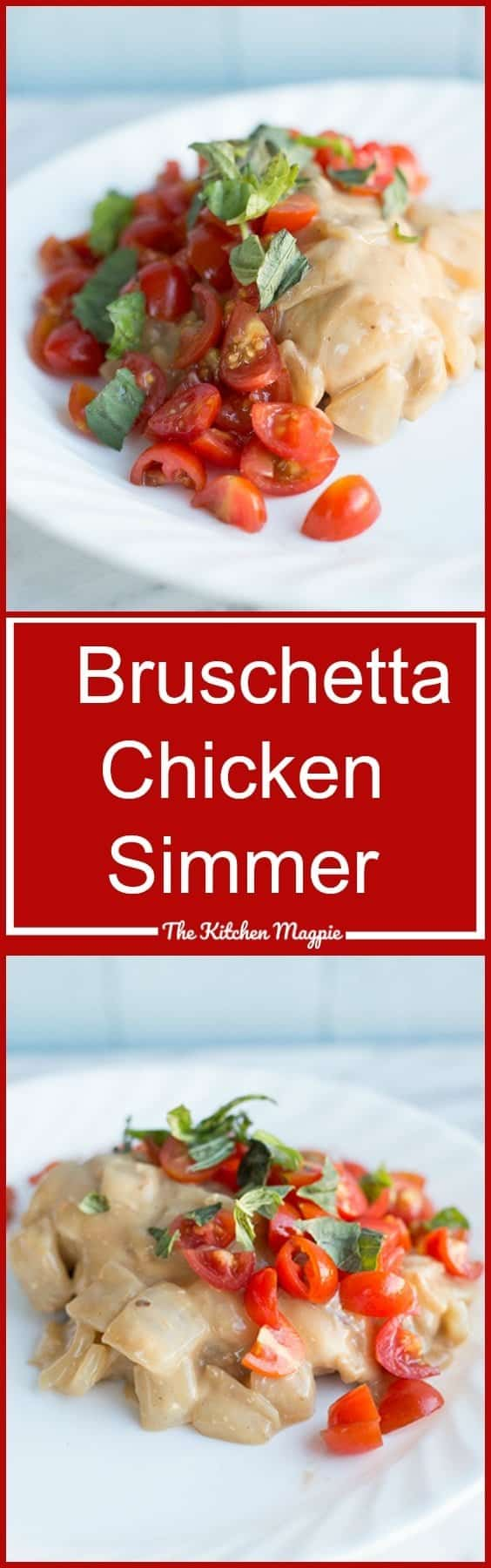 Bruschetta chicken simmer - the perfect fast and fresh meal for those busy weekday dinners!