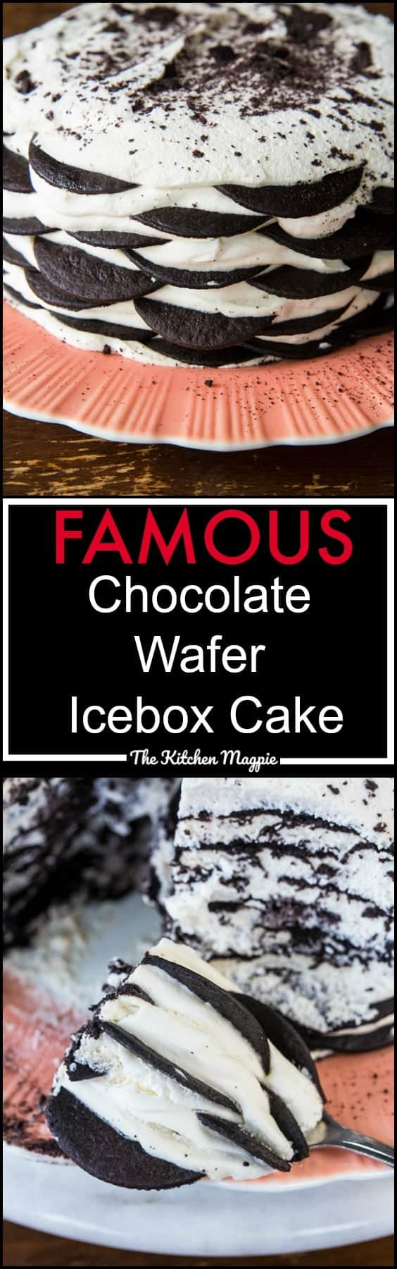 The Famous Chocolate Wafer Icebox Cake - The Kitchen Magpie