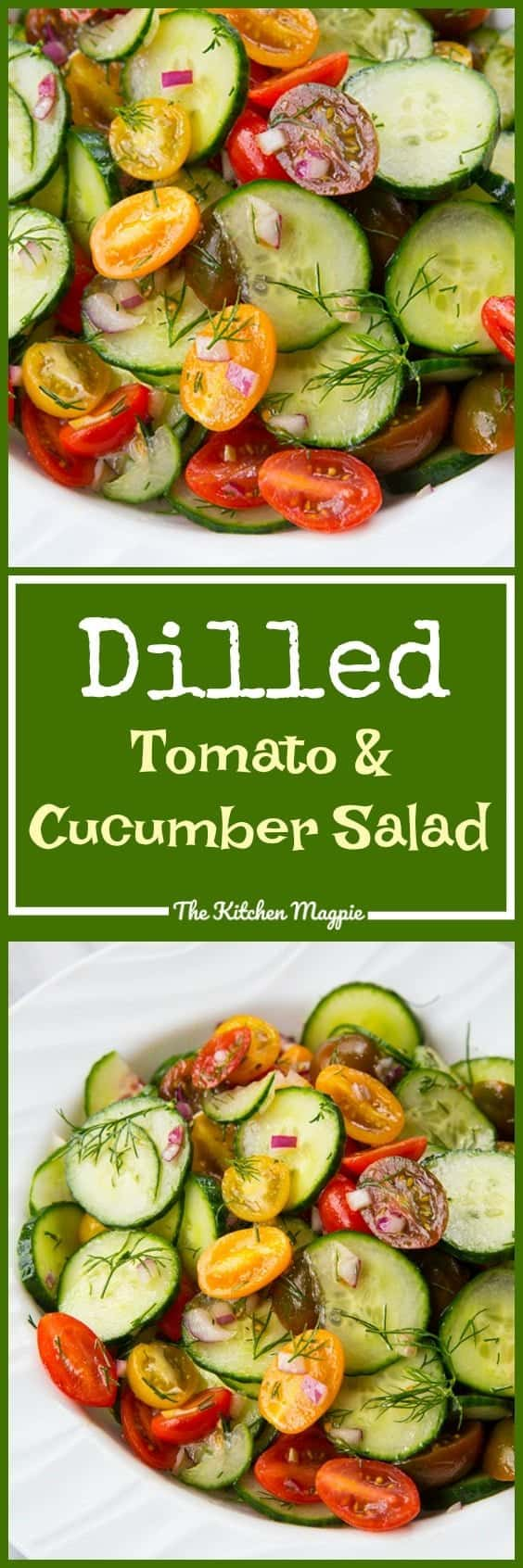 Cucumber and Tomato Salad with Dill. This is easily made with ingredients straight from your summer garden!