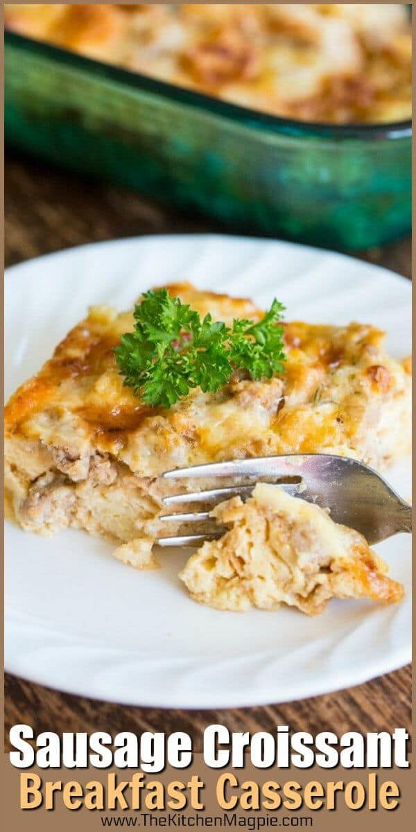 Overnight Sausage & Croissant Breakfast Casserole. This is the perfect breakfast casserole for weekends, holidays and even dinner! Recipe from @kitchenmagpie #recipes #breakfast #casserole #overnight