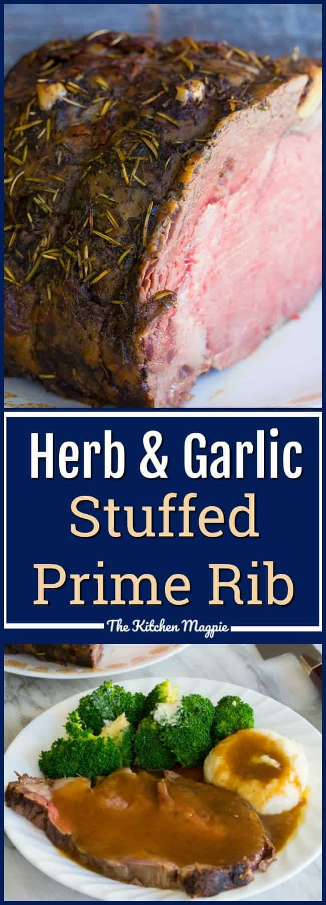 How to make an amazing Herb & Garlic Stuffed Prime Rib Roast! Recipe from @kitchenmagpie #roastbeef #primerib #howto #recipe #christmas Holidays #beef