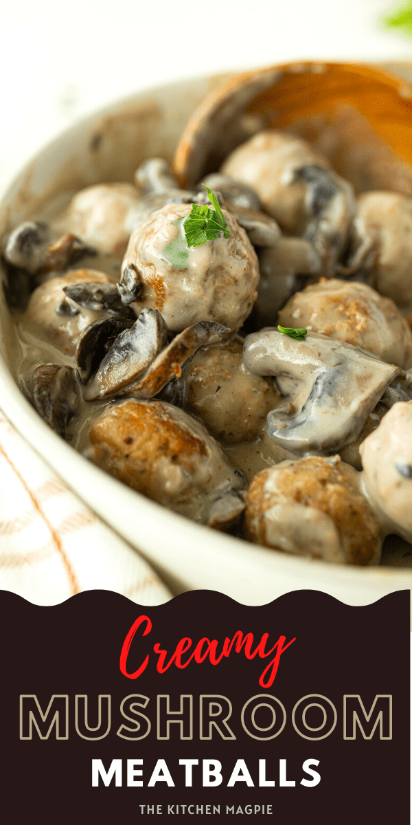 The decadent, creamy mushroom sauce is the secret to why these meatballs are so amazing!