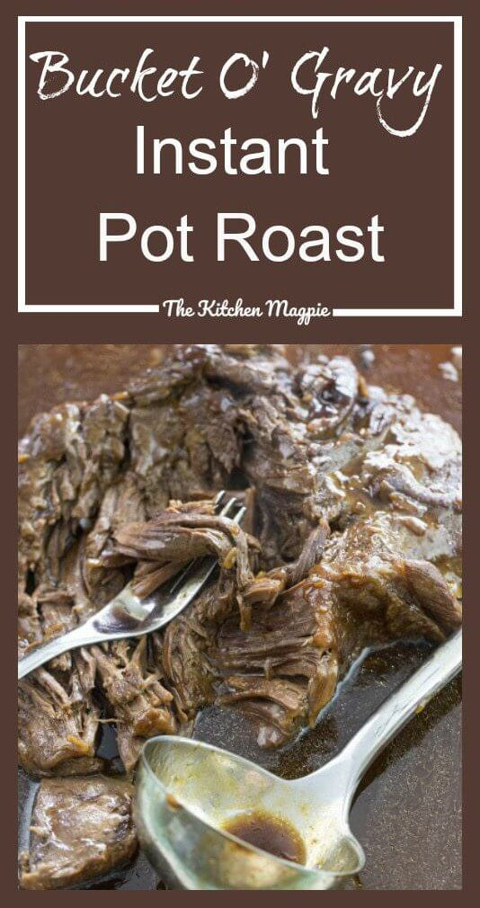 Amazing Instant Pot Roast that cooks up perfectly every time! Oh, did I mention the BUCKET O' GRAVY that gets made with this pot roast every single time? It makes for the best Instant Pot Roast ever! #instantpot #roastbeef #potroast